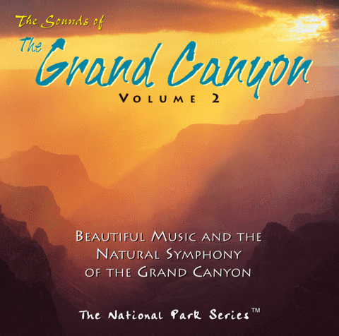The Sounds of The Grand Canyon Volume 2